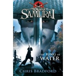 The Ring of Water (Young Samurai Book 5)